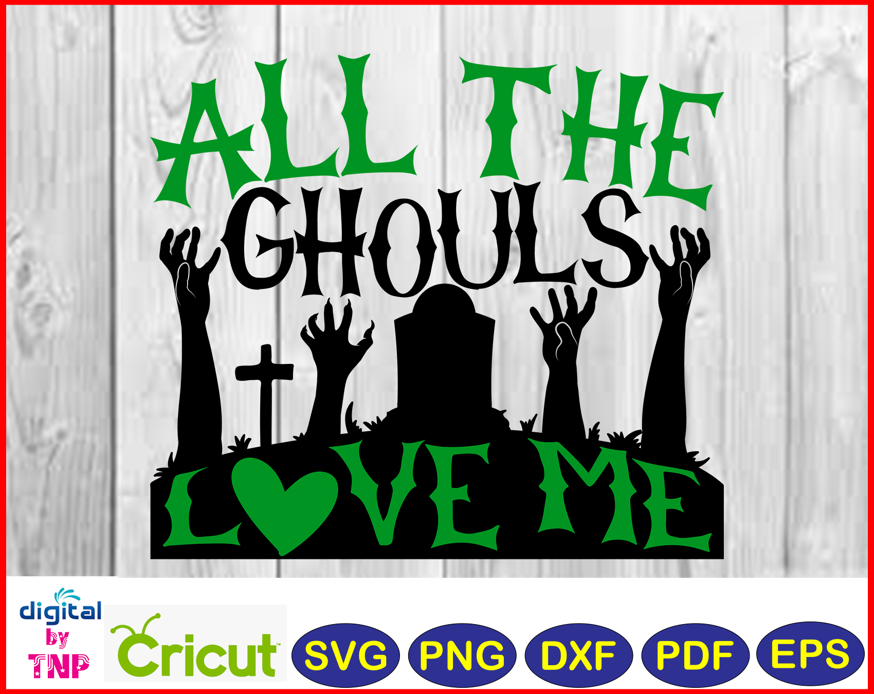 All The Ghouls Love Me Svg Png Dxf Pdf Eps Halloween Svg Layered Cut Files Cricut Customer Satisfaction Is Our Priority