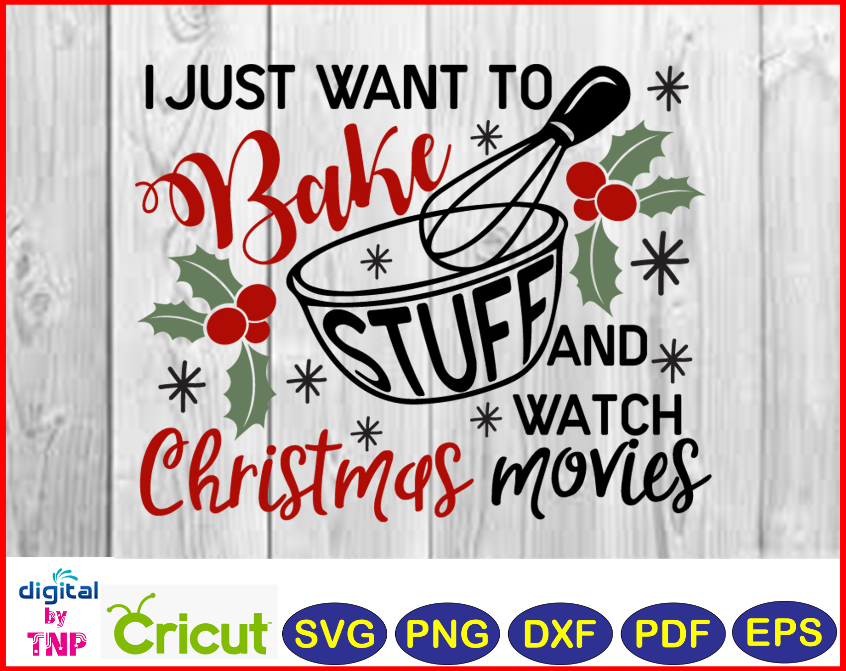 Bake Stuff And Watch Christmas Movies Svg Png Dxf Pdf Eps Christmas Svg Layered Cut Files Cricut Customer Satisfaction Is Our Priority